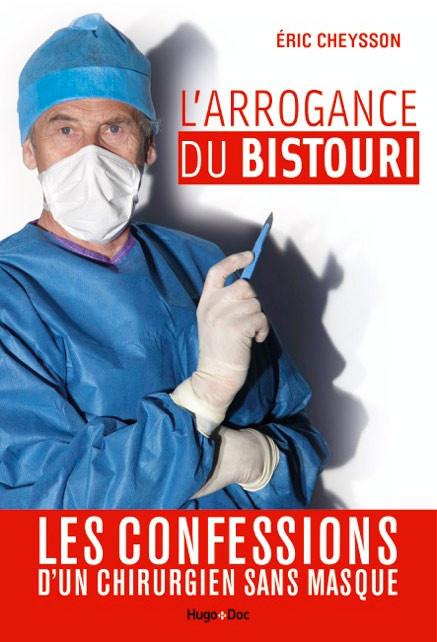 L'Arrogance du Bistouri - Eric Cheysson
