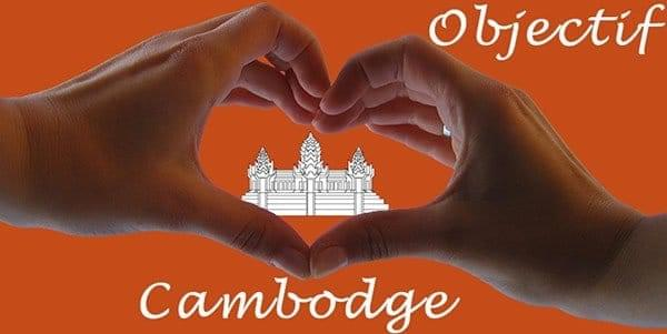 Objectif Cambodge